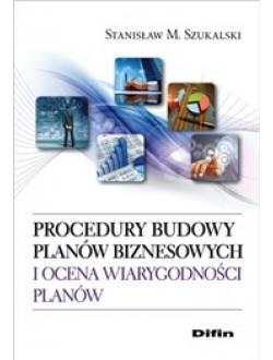 Procedury budowy planów biznesowych i ocena wiarygodności planów