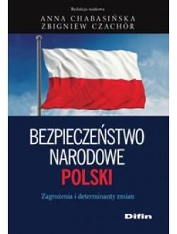 Bezpieczeństwo narodowe Polski. Zagrożenia i determinanty zmian