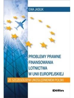 Problemy prawne finansowania lotnictwa w Unii Europejskiej ze szczególnym uwzględnieniem Polski