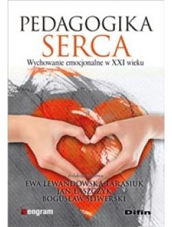 Pedagogika serca. Wychowanie emocjonalne w XXI wieku