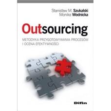 Outsourcing metodyka przygotowywania procesów i ocena efektywności