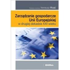 Zarządzanie gospodarcze Unii Europejskiej w drugiej dekadzie XXI wieku