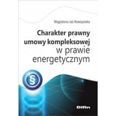 Charakter prawny umowy kompleksowej w prawie energetycznym