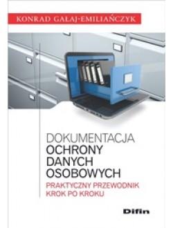 Dokumentacja ochrony danych osobowych. Praktyczny przewodnik krok po kroku
