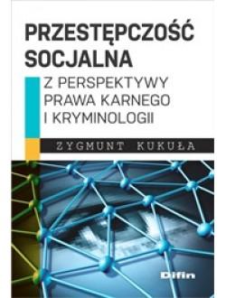 Przestępczość socjalna z perspektywy prawa karnego i kryminologii