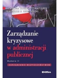 Zarządzanie kryzysowe w administracji publicznej. Wydanie 2