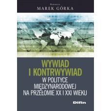 Wywiad i kontrwywiad w polityce międzynarodowej na przełomie XX i XXI wieku