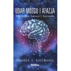 Udar mózgu i afazja. Wspomnienia Tadeusza T. Kaczmarka
