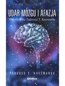 Udar mózgu i afazja wspomnienia Tadeusza T. Kaczmarka