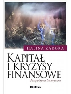 Kapitał i kryzysy finansowe. Perspektywa historyczna