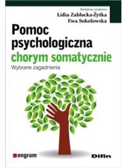 Pomoc psychologiczna chorym somatycznie. Wybrane zagadnienia
