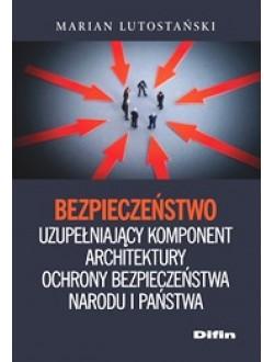 Bezpieczeństwo uzupełniający komponent architektury ochrony bezpieczeństwa narodu i państwa