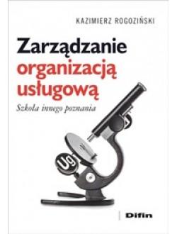Zarządzanie organizacją usługową. Szkoła innego poznania
