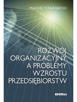 Rozwój organizacyjny a problemy wzrostu przedsiębiorstw