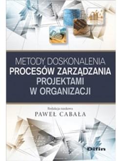 Metody doskonalenia procesów zarządzania projektami w organizacji