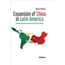 Expansion of China in Latin America. Exploring the grounds and nature of investments relations