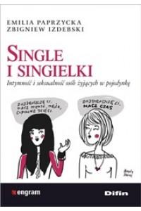 Single i singielki. Intymność i seksualność osób żyjących w pojedynkę
