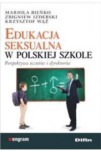 Edukacja seksualna w polskiej szkole. Perspektywa uczniów i dyrektorów