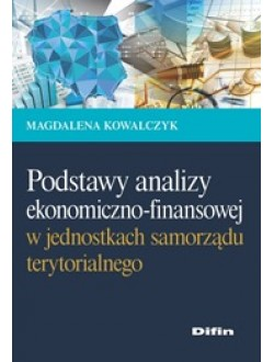 Podstawy analizy ekonomiczno-finansowej w jednostkach samorządu  terytorialnego