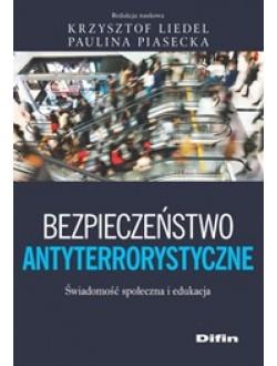 Bezpieczeństwo antyterrorystyczne. Świadomość społeczna i edukacyjna