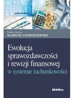 Ewolucja sprawozdawczości i rewizji finansowej w systemie rachunkowości