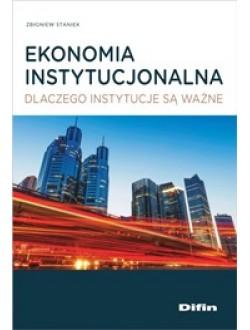 Ekonomia instytucjonalna. Dlaczego instytucje są ważne