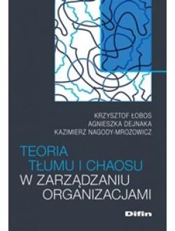 Teoria tłumu i chaosu w zarządzaniu organizacjami