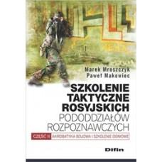 Szkolenie taktyczne rosyjskich pododdziałów rozpoznawczych. Akrobatyka bojowa i szkolenie ogniowe. Część 2