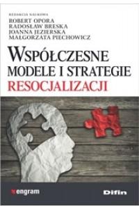 Współczesne modele i strategie resocjalizacji