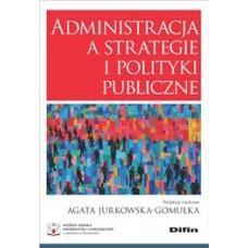 Administracja a strategie i polityki publiczne