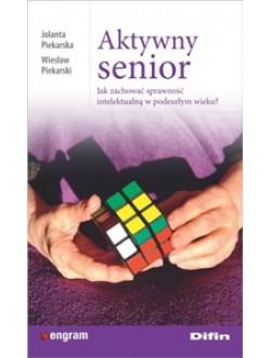 Aktywny senior. Jak zachować sprawność  intelektualną w podeszłym wieku?