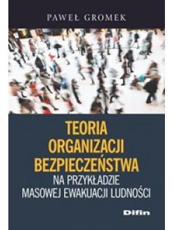 Teoria organizacji bezpieczeństwa na przykładzie masowej ewakuacji ludności