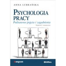 Psychologia pracy. Podstawowe pojęcia i zagadnienia. Wydanie 2 rozszerzone