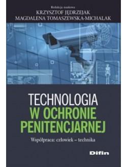 Technologia w ochronie penitencjarnej. Współpraca: człowiek - technika