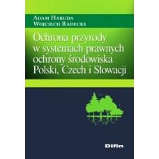 Ochrona przyrody w systemach prawnych  ochrony środowiska Polski, Czech i Słowacji