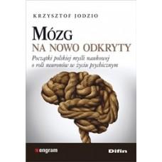 Mózg na nowo odkryty. Początki polskiej myśli naukowej o roli neuronów w życiu psychicznym