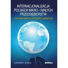 Internacjonalizacja polskich mikro- i małych przedsiębiorstw w procesie integracji europejskiej i globalizacji