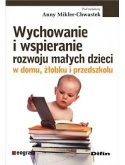Wychowanie i wspieranie rozwoju małych dzieci w domu, żłobku i przedszkolu