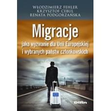 Migracje jako wyzwanie dla Unii Europejskiej i wybranych państw członkowskich