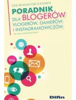 Poradnik dla blogerów, vlogerów, gamerów i instagramowiczów. Czego nie wolno robić w Internecie