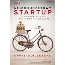 Niskobudżetowy startup. Zyskowny biznes i życie bez frustracji