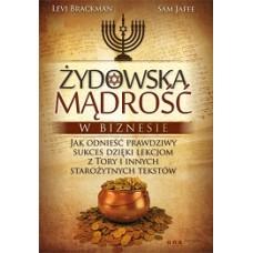 Żydowska mądrość w biznesie. Jak odnieść prawdziwy sukces dzięki lekcjom z Tory i innych starożytnych tekstów.