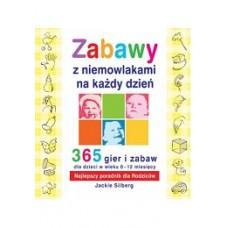 Zabawy z niemowlakami na każdy dzień. 365 gier i zabaw dla dzieci w wieku 0-12 miesięcy. Najlepszy poradnik dla rodziców.