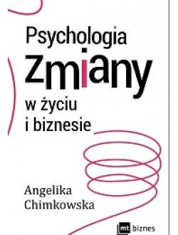 Psychologia zmiany w życiu i biznesie.