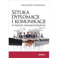 Sztuka dyplomacji i komunikacji w świecie wielokulturowym. Wydanie 2