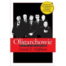 Oligarchowie. Bogactwo i władza w nowej Rosji