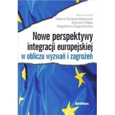 Nowe perspektywy integracji europejskiej w obliczu wyzwań i zagrożeń