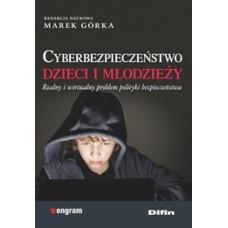 Cyberbezpieczeństwo dzieci i młodzieży. Realny i wirtualny problem polityki bezpieczeństwa