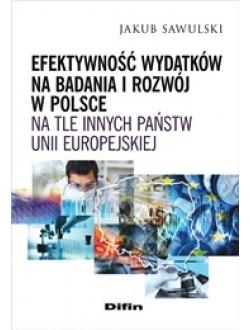 Efektywność wydatków na badania i rozwój w Polsce na tle innych państw Unii Europejskiej