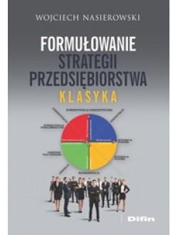 Formułowanie strategii przedsiębiorstwa. Klasyka